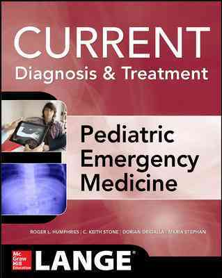 Current Diagnosis and Treatment Pediatric Emergency Medicine By Humphries, Roger/ Stone, C. Keith/ Drigalla, Dorian/ Stephan, Maria