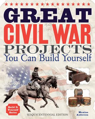 Great Civil War Projects By Anderson, Maxine